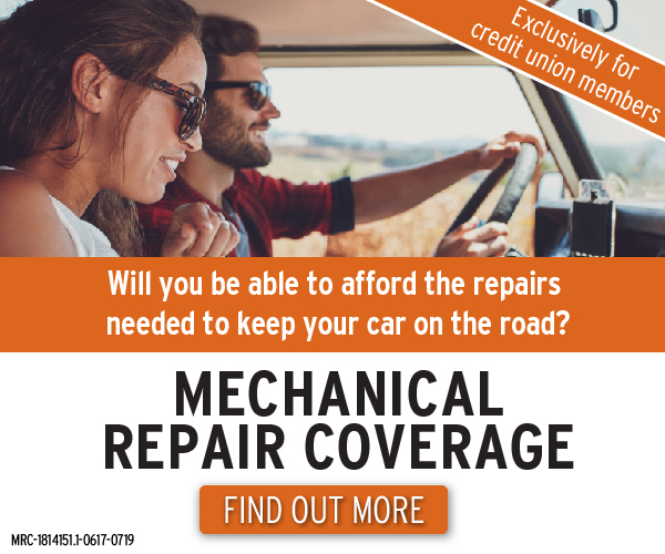 Exclusively for credit union members. Will you be able to afford the repairs needed to keep your car on the road? Mechanical Repair Coverage. Find out more. MRC-1814151.1-0617-0719