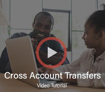 Cross Account Transfers Video Tutorial